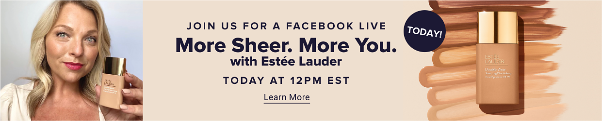 Join us as we introduce the new Double Wear Sheer Longwear Makeup from Estee Lauder and get a sneak peek at the fall gift with purchase!