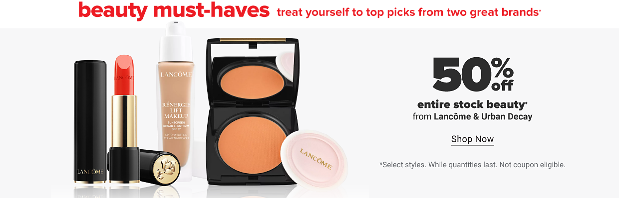 A collection of beauty products from Lancome. 50% off entire stock beauty from Lancome and Urban Decay. Shop now.