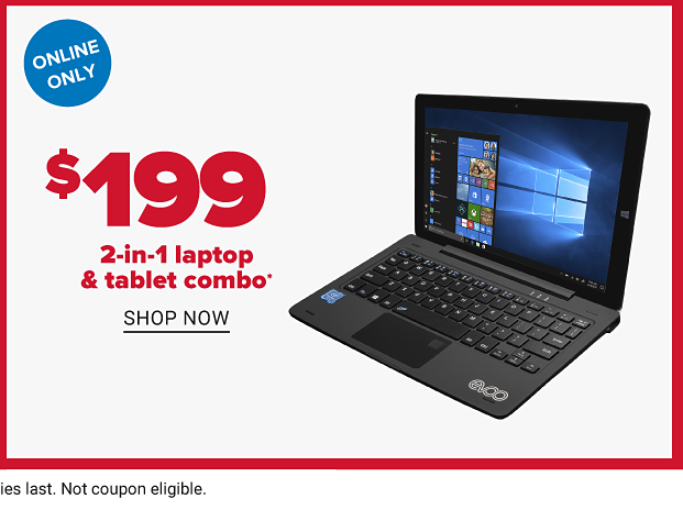 A laptop and tablet combo. Online only, one hundred and ninety nine dollar two in one laptop and tablet combo. Shop now.