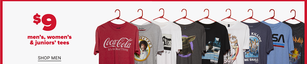 Graphic tees hanging on a rod, showcasing everything from Coca Cola, AC DC, Boyz in the Hood, Bob Ross and Smokey the Bear. Nine dollar men's, women's and juniors' tees. Shop men. Shop women. Shop juniors.