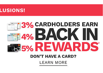No Brand Exclusions. Cardholders earn 3% back in rewards with Belk Rewards credit card, 4% backn in rewards with Belk Premier Rewards credit card & 5% back in rewards with Belk Elite Rewards credit card. Don't have a card? Learn more.