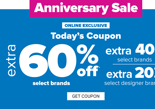 Anniversary sale. Today's coupon, extra 60% off select Belk exclusions and national brands. Extra 40% off select national brands. Extra 25% off select designer brands. Get coupon.