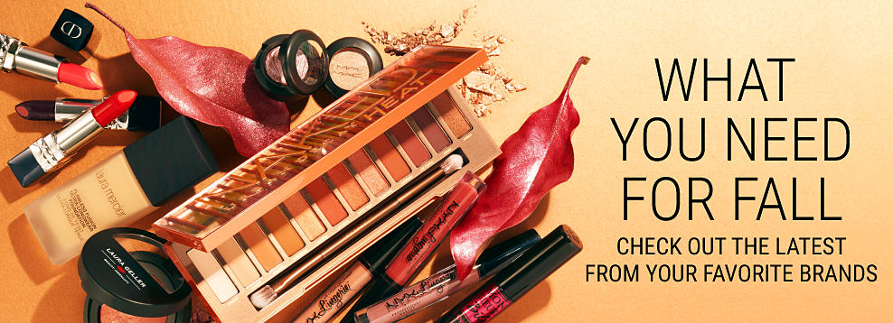An assortment of beauty products. What you need for fall. Check out the latest from your favorite brands. Shop Urban Decay. Shop Lancome. Shop Bobbi Brown. Shop Estee Lauder.