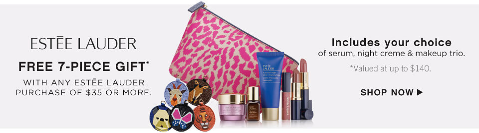 Estee Lauder Free 7-Piece Gift* with any Estee Lauder purchase of $35 or More. Includes your choice of serum, night creme & makeup trio. *Valued at up tp $140. Shop Now.