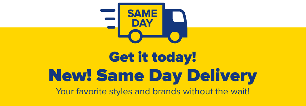 Get It Today! New! Same Day Delivery