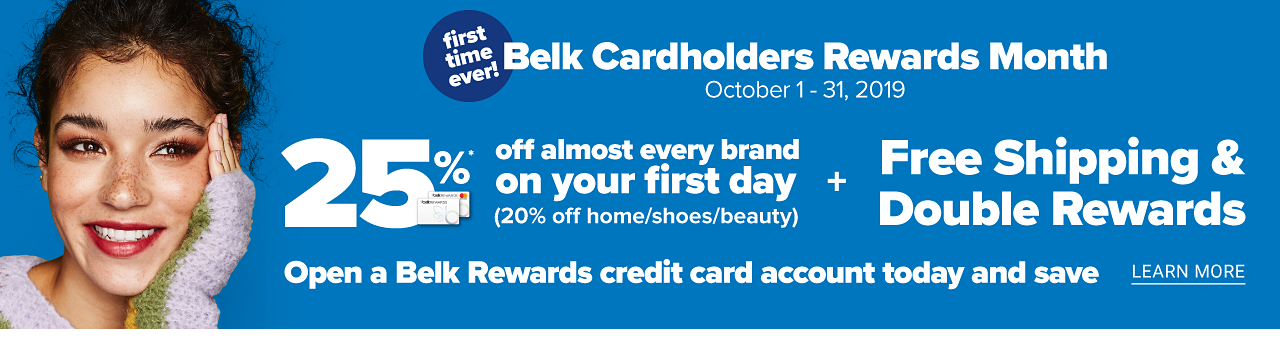 A young woman wearing a lavender and green colorblock sweater. First Time Ever. Belk Rewards Month. October 1 through 31, 2019. 25% on almost every brand all day. 20% off home, shoes & beauty plus Free Shipping & Double Rewards. Open a Belk Rewards credit card account today & save. Apply now.
