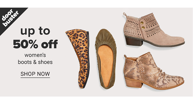 An assortment of women's boots & shoes in a variety of colors, prints & styles. Doorbuster. Up to 50% off women's boots & shoes. Shop now.