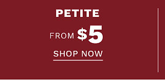 Petite. From $5. Shop now.