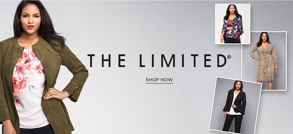 A woman wearing an olive green jacket, a white top with a rose floral print & black pants. A woman wearing a multi-colored print top. A woman wearing a multi-colored print dress. A woman wearing a black jacket, a white top & black pants. The Limited. Shop now.