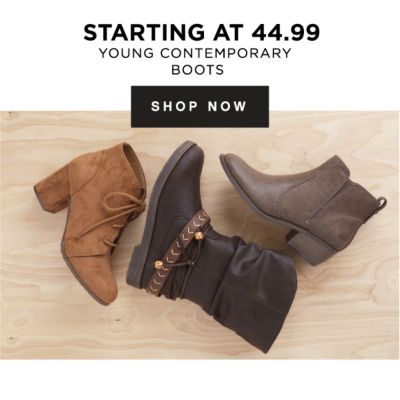 STARTING AT 44.99 YOUNG CONTEMPORARY BOOTS | SHOP NOW