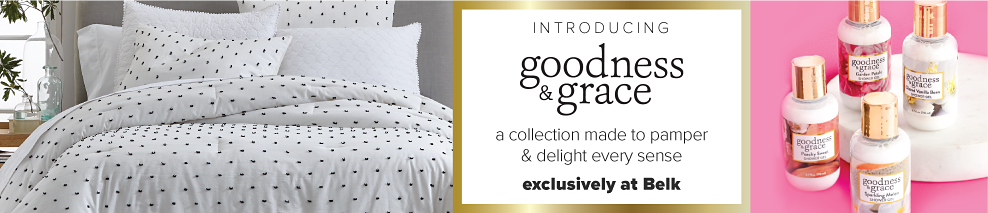 A bed made with a white comforter with black dot print & matching pillows. An assortment of beauty products. Introducing Goodness & Grace. A collection made to pamper & delight every sense. Exclusively at Belk.