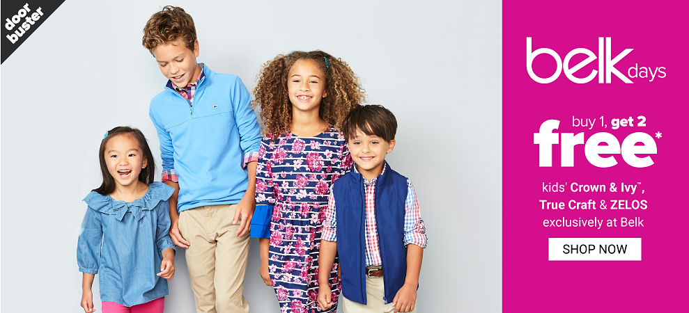 A little girl in a chambray top and pink pants. A little boy in a light blue quarter zip shirt and khakis. A little girl in a pink and navy dress. A little boy in a button front shirt topped with a navy vest and khakis. Doorbuster. Belk days. Buy 1, get 2 free kids' Crown & Ivy, True Craft and Zelos, exclusively at Belk. Shop now.