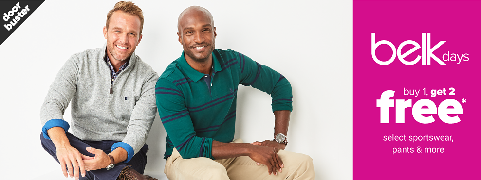 A man wearing a gray fleece over a plaid shirt, blue pants & brown leather shoes sitting next to a man wearing a green & nevy horizontal striped long sleeved shirt, beige pants & brown leather shoes. Belk Days. Doorbuster. Buy 1, Get 2 Free select sportswear, pants & more.