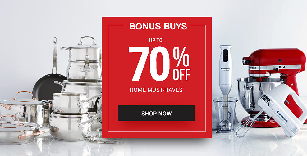 An assortment of mirrored pots & pans. A red bowl mixer, a white hand mixer & a silver wand mixer. Bonus Buys. Up to 70% off home must-haves. Shop now.