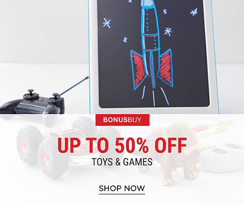 An assortment of toys & games. Bonus Buy. Up to 50% off toys & games. Shop now.