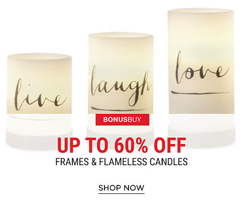 """A """"live"""" flameless candle, a """"love"""" flameless candle & a """"laugh"""" flameless candle. Bonus Buy. Up to 60% off frames & flameless candles. Shop now."""