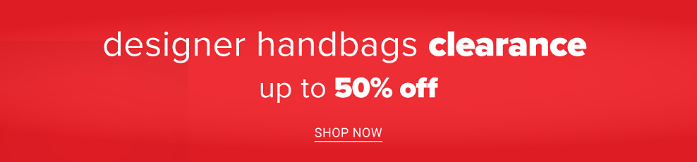 Designer Handbags Clearance. Up to 50% off. Shop now.