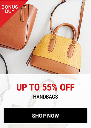An assortment of women's handbags. Bonus Buy. Up to 55% off handbags. Shop now.