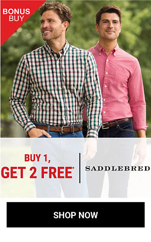 A man wearing a black & white plaid button-front shirt standing next to a man wearing a pink button-front shirt. Bonus Buy. Buy 1, Get ! Free Saddlbred. Free item must be of equal or lesser value. Shop now.