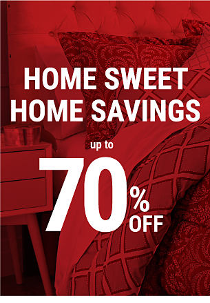 Home Sweet Home Savings Up to 70% off.