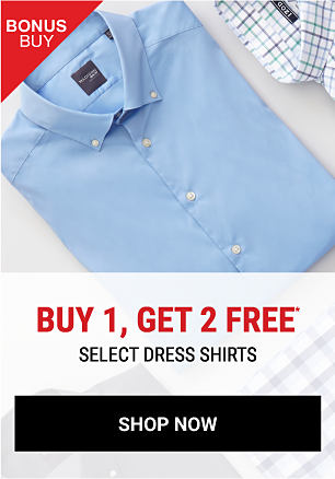A folded light blue dress shirt next to a folded multi-colored check dress shirt. Bonus Buy. Buy 1, Get 2 Free. Free items must be of equal or lesser value. Shop now.
