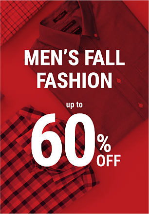 Men?s fall fashion. Up to 60% off.
