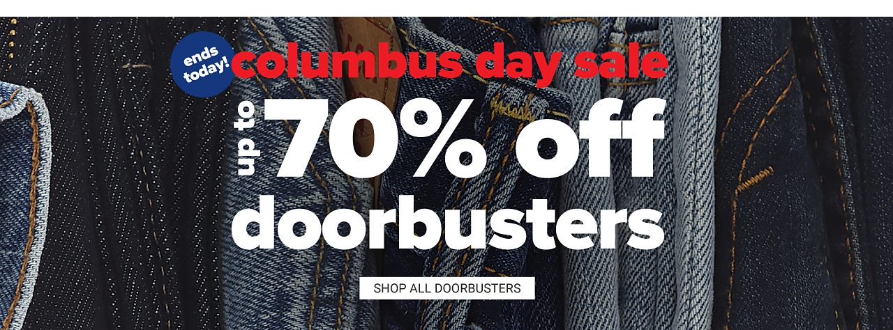 Ends today. Columbus Day Sale Doorbusters. Up to 70% off. Shop all doorbusters.