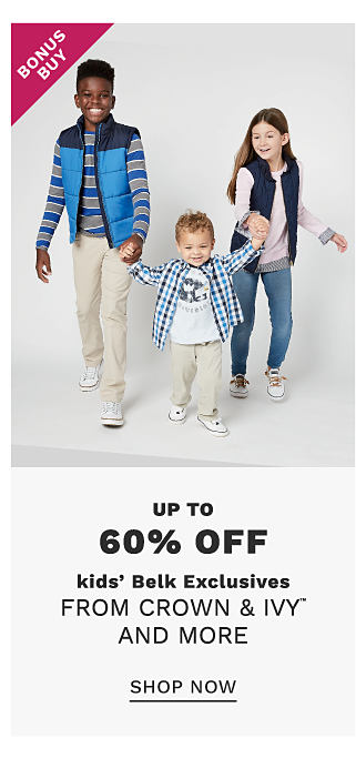 A boy wearing a blue & light blue puffer vest over a blue & gray horizontal striped long sleeved shirt, beige pants & white sneakers stanging next to a boy wearing a blue & white plaid long sleeved buttont front shirt over a white T shirt with a multi colored front graphic, beige pants & white sneakers & a girl wearing a blue vest over a pink long sleeved top, blue jeans & white sneakers. Bonus Buy. Up to 60% off kids Belk exclusives from Crown & Ivy & more. Shop now.