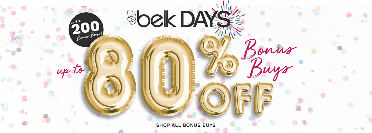 Free Shipping on Orders Over $49. Belk Days. Over 200 Bonus Buys. Up to 80% off. Shop all Bonus Buys.