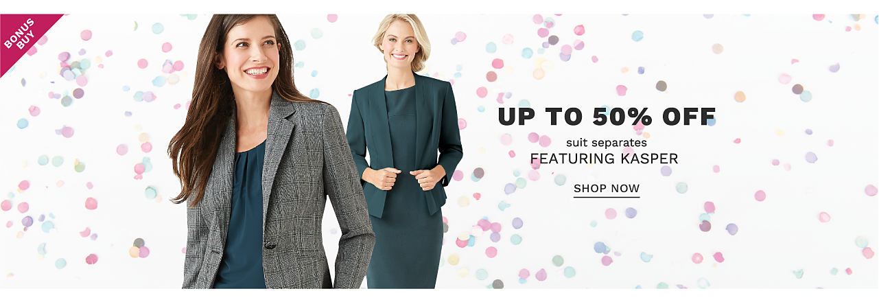 A woman wearing a gray blazer over a navy top standing next to a woman wearing a dark gray skirt suit & a dark gray top. Bonus Buy. Up to 50% off suit separates featuring Kasper. Shop now.