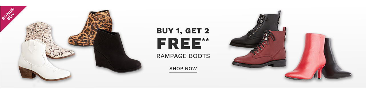 an assortment of women's boots in a variety of colors & styles. Bonus Buy. Buy 1, Get 2 Free Rampage boots. Free or discounted items must be of equal or lesser value. Shop now.