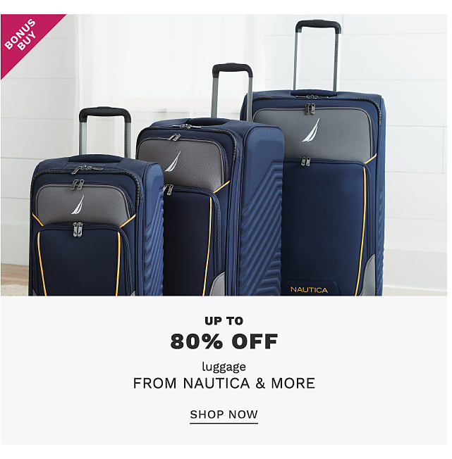 A blue, grey & yellow 3 piece Nautica hardside luggage set. Bonus Buy. Up to 80% off luggage from Nautica & more. Shop now.