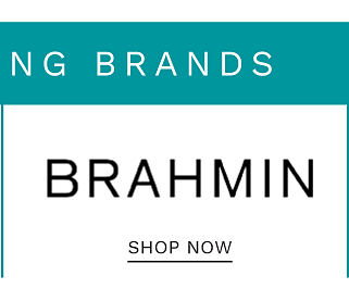 Top Trending Brands. Shop Brahmin.