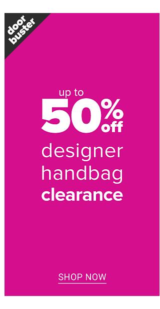 Doorbuster. Designer Handbags Clearance. Up to 50% off. Shop now.