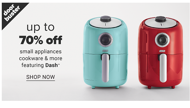 A teal air fryer & a red air fryer. Doorbuster. Up to 70% off small appliances, cookware & more featuring Dash. Shop now.