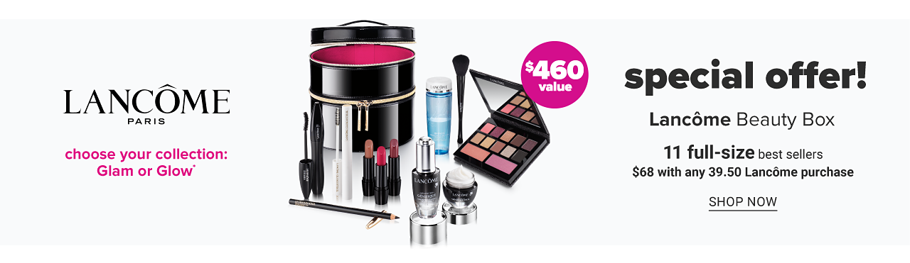 An assortment of beauty products & a round black zippered makeup case. Special Offer. Lancome Beauty Box. 11 full size best sellers. Choose your collection, Glam or Glow. Yours for $68 with any $39.50 Lancome purchase. A $460 value. Shop now.