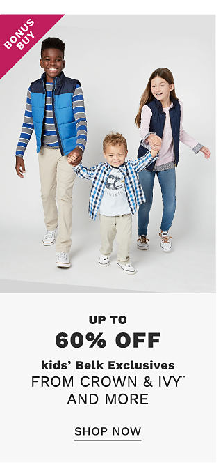 A boy wearing a blue & light blue puffer vest over a blue & gray horizontal striped long sleeved shirt, beige pants & white sneakers standing next to a boy wearing a blue & white plaid long sleeved button front shirt over a white T shirt with a multi colored front graphic, beige pants & white sneakers & a girl wearing a blue vest over a pink long sleeved top, blue jeans & white sneakers. Bonus Buy. Up to 60% off kids Belk exclusives from Crown & Ivy & more. Shop now.