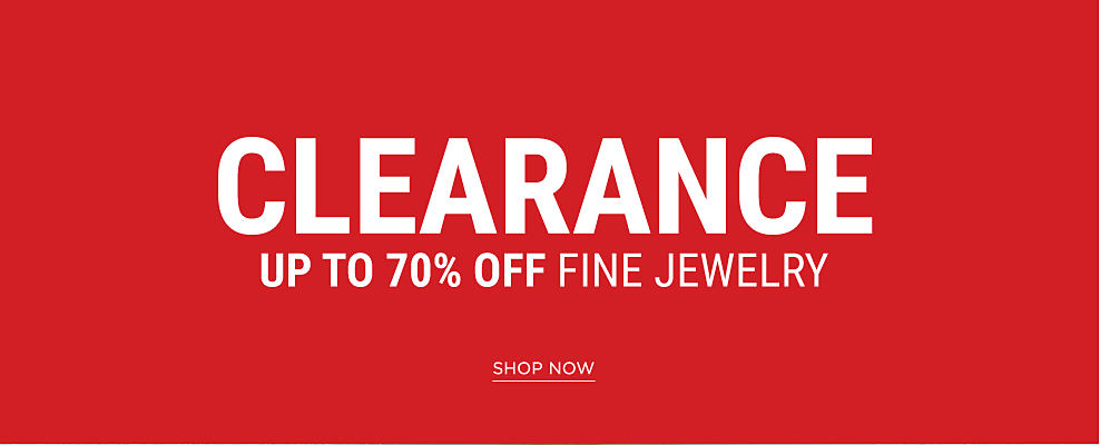 Clearance. Up to 70% off fine jewelry. Shop now.