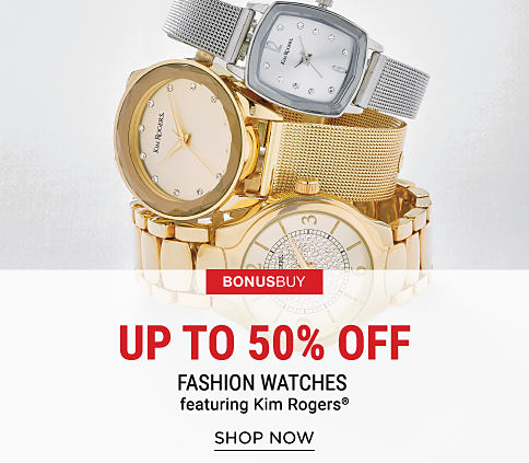 An assortment of women's fashion watches. Bonus Buy. Up to 50% off fashion watches featuring Kim Rogers. Shop now.
