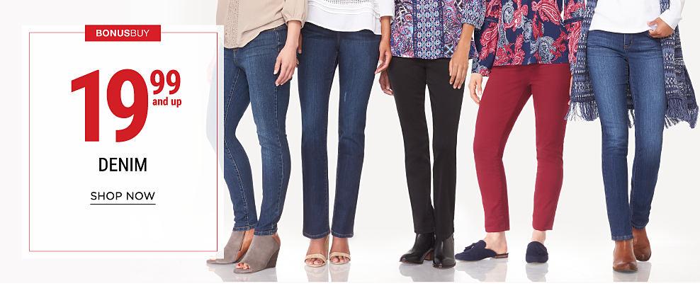 5 woman wearing various styles of tops, jeans & shoes. Bonus Buy. 19.99 & up denim. Shop now.