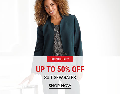 A woman wearing a blue-green blazer & a multi-colored print blouse. Bonus Buy. Up to 50% off suit separates. Shop now.
