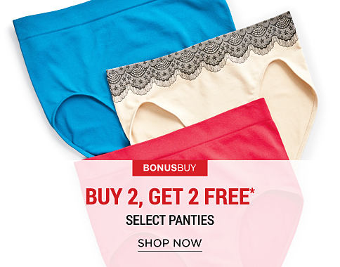 An assortment of women's panties in a variety of colors & styles. Bonus Buy. Buy 2, Get 2 Free panties. Free items must be of equal or lesser value. Shop now.