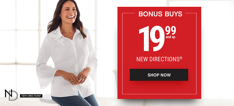 A woman wearing a white long-sleeved button-front blouse & blue jeans. Bonus Buys. 19.99 & up New Directions. Shop now.