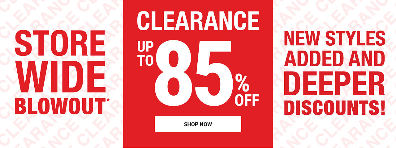 Storewide Clearance Blowout. Up to 85% off - New styles added and deeper discounts! Shop Now.
