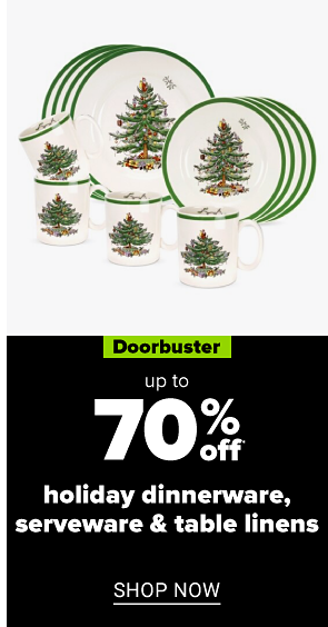 Dinnerware with Christmas tree accents. Doorbuster. Up to 70% off holiday dinnerware. Shop now.