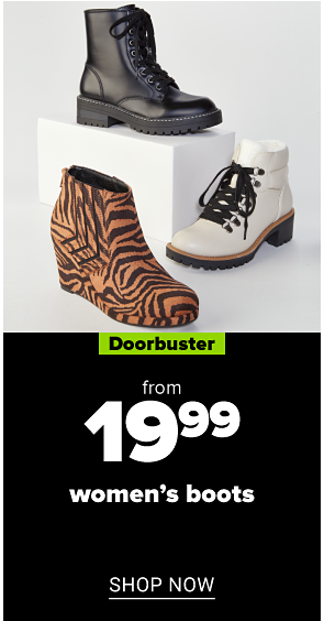 Boots. Doorbuster. From 19.99 women's boots. Shop now.