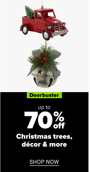 Two Christmas ornaments. Doorbuster. Up to 70% off Christmas trees, decor and more. Shop now.