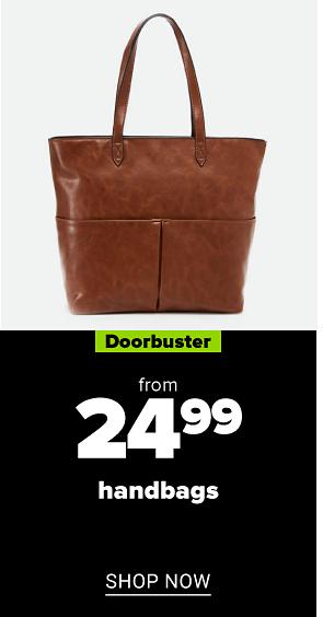 A brown handbag. Doorbuster. From 24.99 handbags. Shop now.