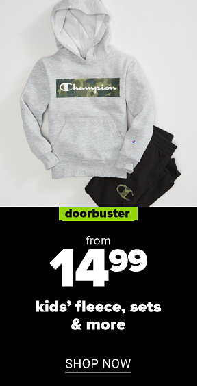 A kids' outfit. Doorbuster. From 14.99 kids' fleece, sets and more. Shop now.