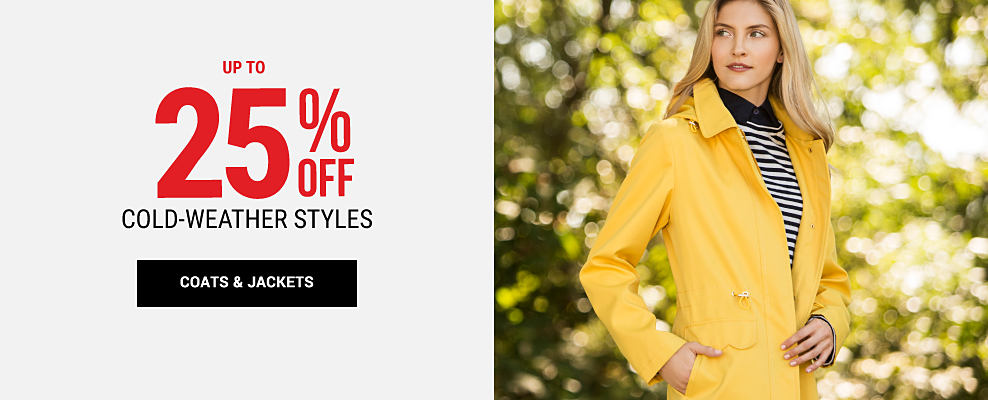 A woman wearing a yellow winter coat & a black & white horizontal striped top. Up to 25% off cold-weather styles. Shop coats & jackets. Shop sweaters. Shop scarves & wraps. Shop boots.